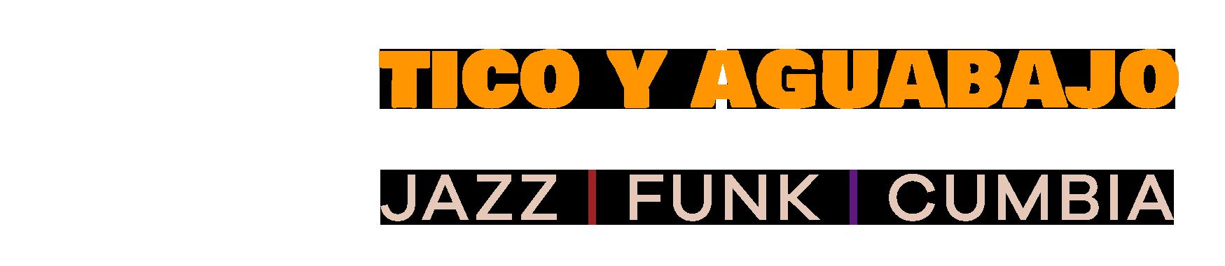 Tico y Aguabajo